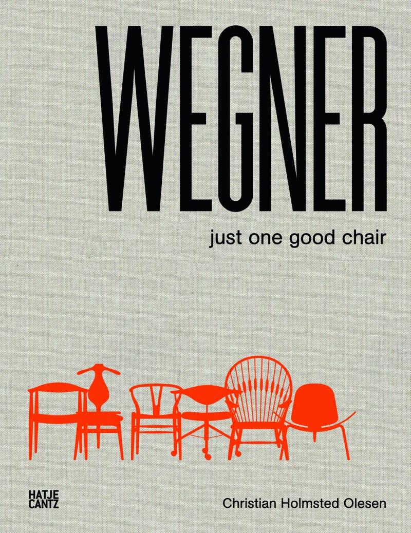 WEGNER-–-Just-one-good-chair-Christian-Holmsted-Olesen-Hatje-Cantz-Verlag